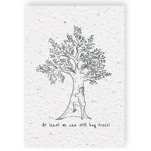 Groeikaart At least we can still hug trees